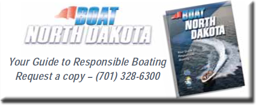 Boat North Dakota - Your Guide to Responsible Boating Request a copy – (701) 328-6300